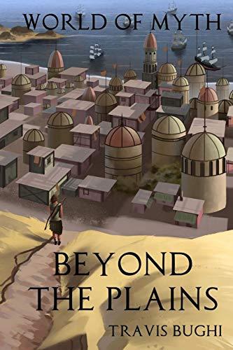 9781482332339: Beyond the Plains (World of Myth) (Volume 1)