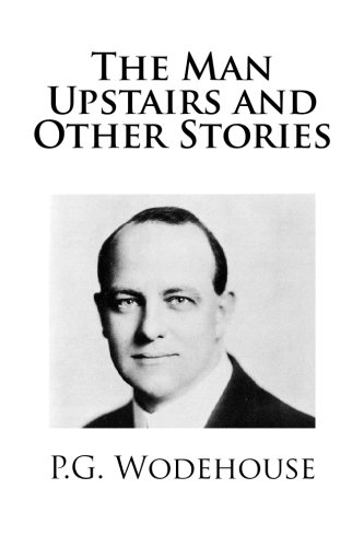 9781482333725: The Man Upstairs and Other Stories