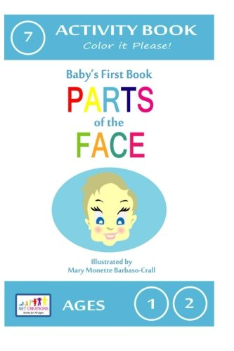 9781482335101: Parts of the Face - Color It Please!: Activity Book (Baby's First Activity Book)