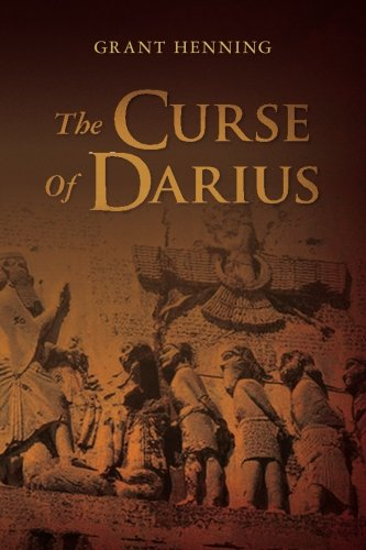 9781482336467: The Curse Of Darius: An Historical Novel of Intrigue and Suspense