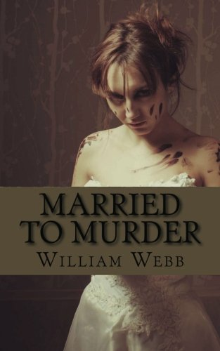 9781482338928: Married to Murder: The Bizarre and True Accounts of People Who Married Murderers