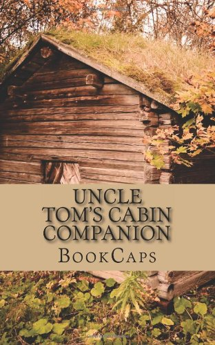 9781482339390: Uncle Tom's Cabin Companion: Includes Study Guide, Historical Context, Biography and Character Index