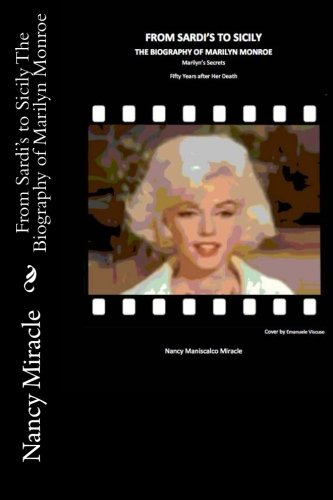 9781482341331: From Sardi's to Sicily The Biography of Marilyn Monroe: Marilyn's Secrets fifty years after her death