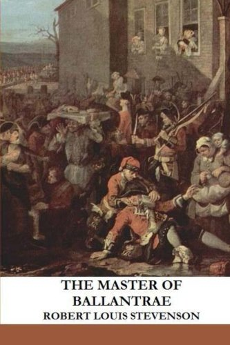The Master of Ballantrae: Stevenson, Robert Louis