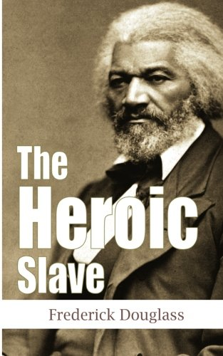 The Heroic Slave (Another Leaf Press): Douglass, Frederick