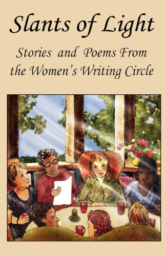 Slants Of Light: Stories and Poems From the Women's Writing Circle: Susan G. Weidener