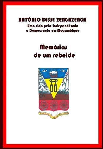 9781482345162: Memórias de um Rebelde: Uma vida pela Independência e Democracia em Moçambique