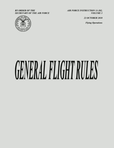 9781482347296: General Flight Rules (Air Force Instruction 11-202, Volume 3)