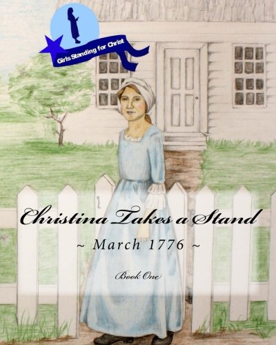 9781482347326: Christina Takes a Stand (Girls Standing for Christ)
