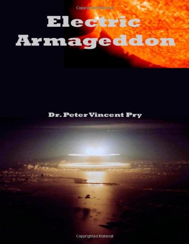 9781482348217: Electric Armageddon: Civil-Military Preparedness For An Electromagnetic Pulse Catastrophe