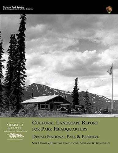 Cultural Landscape Report for Park Headquarters, Denali National Park (1482348241) by National Park Service