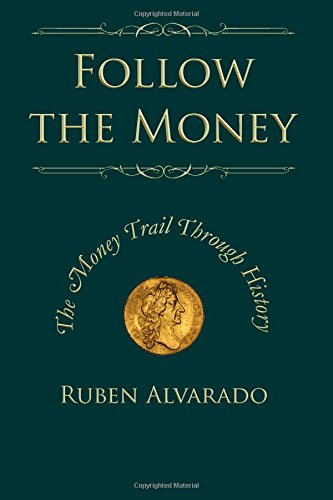 9781482350289: Follow the Money: The Money Trail Through History