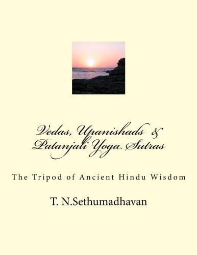 9781482350524: Vedas, Upanishads & Patanjali Yoga Sutras: The Tripod of Ancient Hindu Wisdom