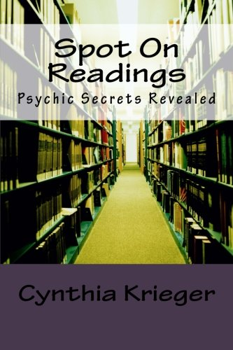 9781482351187: Spot On Readings: Psychics Secrets Reavealed