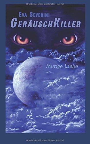 9781482351828: Geräuschkiller: Mutige Liebe (German Edition)