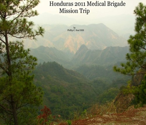 9781482351873: Honduras 2011 Medical Brigade Mission Trip