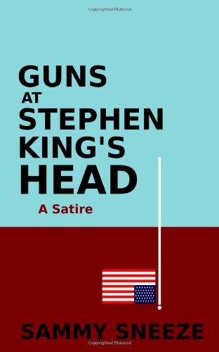 9781482352269: Guns at Stephen King's Head: A Satire