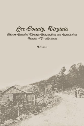 9781482353662: Lee County, Virginia: History Revealed Through Biographical and Genealogical Sketches of Its Ancestors