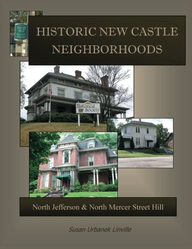 9781482353877: Historic New Castle Neighborhoods: North Jefferson and North Mercer Hill Houses (Volume 1)
