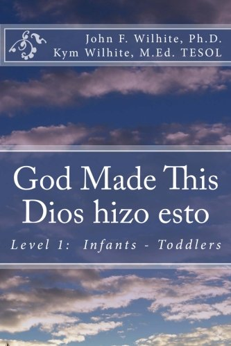 God Made This / Dios hizo esto: Level 1: Infants - Toddlers (English/Spanish Books for Children): ...