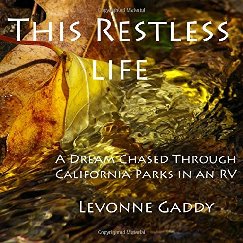 9781482355758: This Restless Life: A dream chased through California parks in an RV