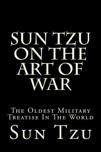Sun Tzu On The Art Of War: The Oldest Military Treatise In The World: Tzu, Sun