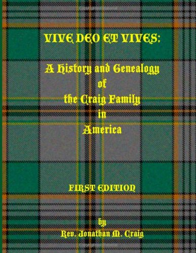 9781482357479: Vive Deo et Vives: A History and Genealogy of the Craig Family in America