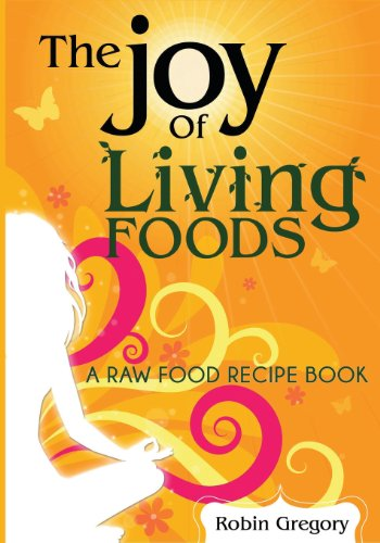 9781482358643: The Joy of Living Foods A Raw Food Recipe Book