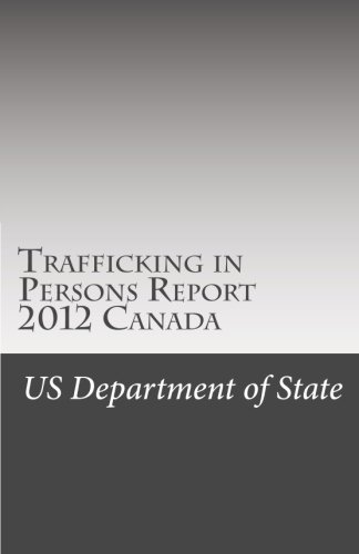 9781482359084: Trafficking in Persons Report 2012 Canada