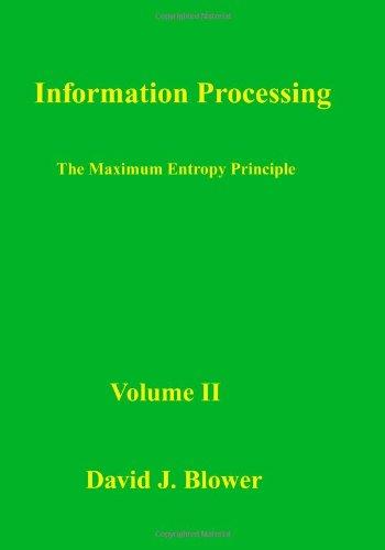 9781482359510: Information Processing: The Maximum Entropy Principle: Volume 2