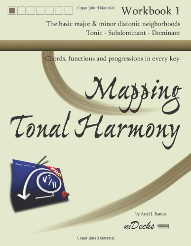 9781482361759: Mapping Tonal Harmony Workbook 1: Chords, functions and progressions in every key (Mapping Tonal Harmony Workbooks) (Volume 1)