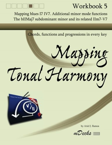 9781482362527: Mapping Tonal Harmony Workbook 5: Chords, functions and progressions in every key: Volume 5 (Mapping Tonal Harmony Workbooks)