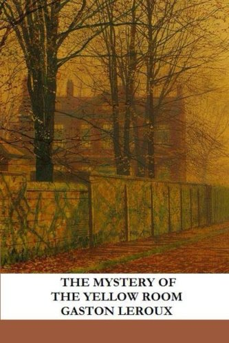 9781482362572: The Mystery of the Yellow Room