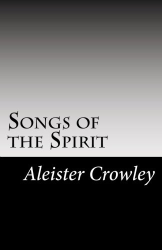 9781482364354: Songs of the Spirit (The Best of Aleister Crowley)