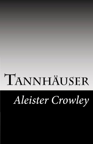 9781482364767: Tannhäuser (The Best of Aleister Crowley)