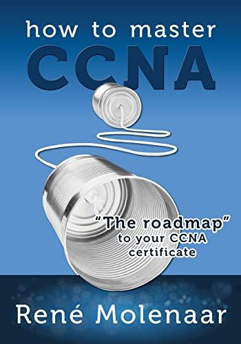 How to Master CCNA: Molenaar, René