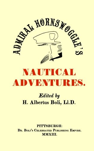 9781482364934: Admiral Hornswoggle's Nautical Adventures