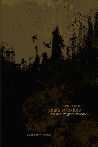 9781482365306: The art of Vaggelis Ntousakis: 2009 - 2012 Years of texture