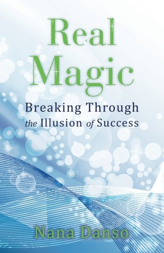 9781482367775: Real Magic: Breaking Through the Illusion of Success