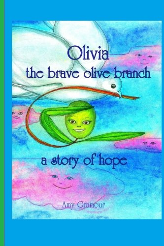 9781482369656: Olivia The Brave Olive Branch : A Story of Hope
