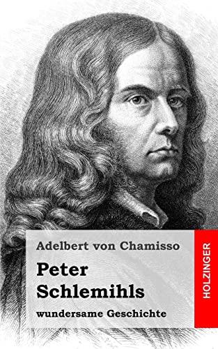 Peter Schlemihls Wundersame Geschichte (Paperback): Adelbert von Chamisso