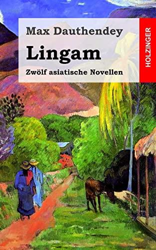 Lingam: Zwolf Asiatische Novellen (Paperback): Max Dauthendey