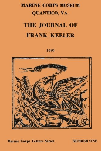 The Journal of Frank Keeler 1898 (Marine: Marine Corps, U.S.