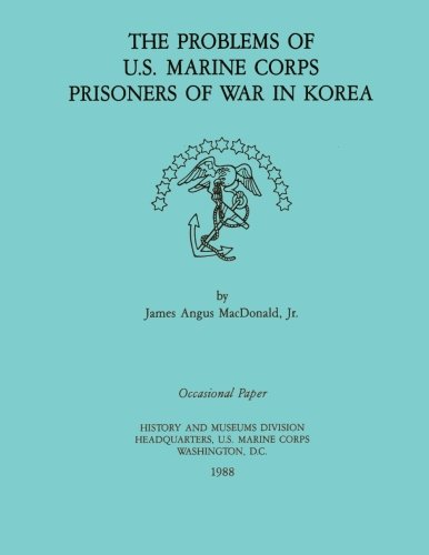 9781482374049: The Problems of U.S. Marine Corps Prisoners of War in Korea (Occasional Paper Series)