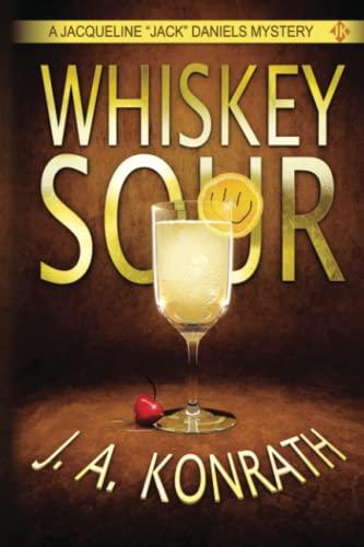 "Whiskey Sour - A Thriller (Jacqueline ""Jack"": Konrath, J.A."