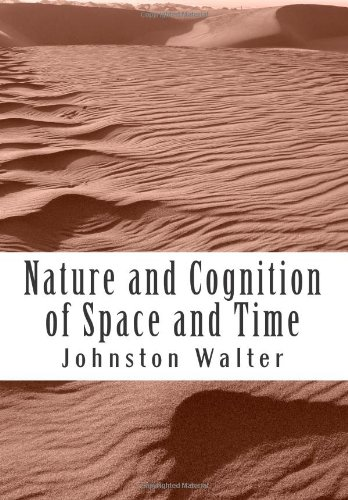 9781482374780: Nature and Cognition of Space and Time