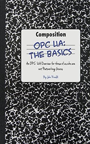 Opc Ua: The Basics: An Opc Ua: Rinaldi, MR John