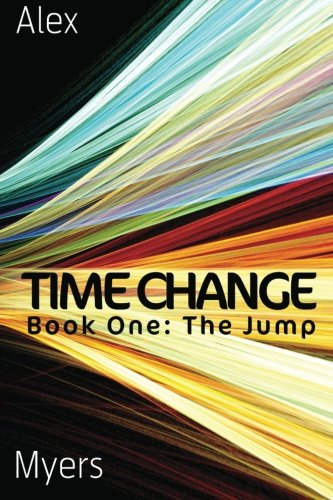 9781482377491: Time Change Book One: The Jump (Volume 1)