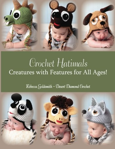 9781482377552: Crochet Hatimals: Creatures with Features for All Ages!