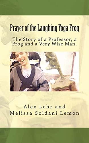 Prayer of the Laughing Yoga Frog: The: Melissa Soldani Lemon,